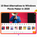 Alternatives to Windows Movie Maker